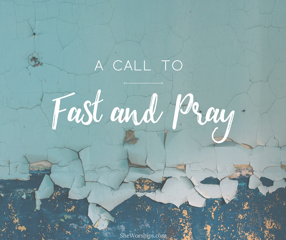 A Call to Fast and Pray