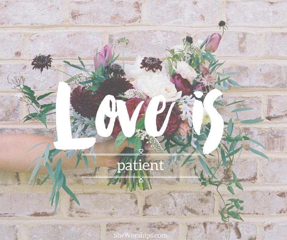 Love is: Patient