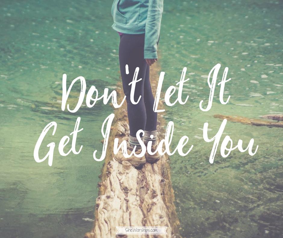 dont-let-it-get-inside-you