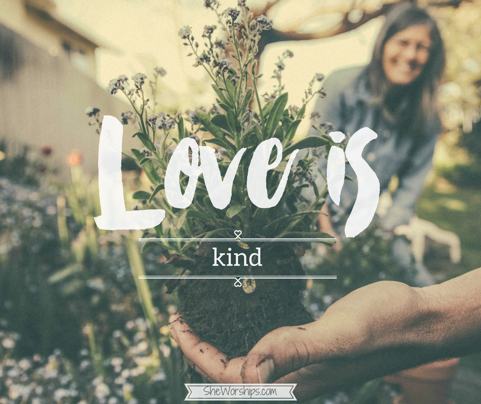 Love is: Kind