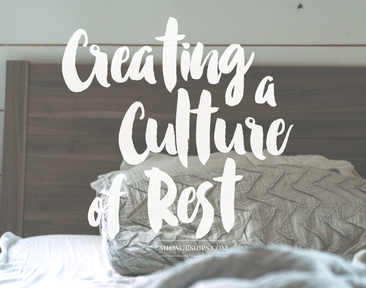 Creating a Culture of Rest